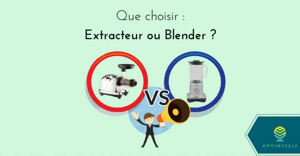 extracteur ou blender ?
