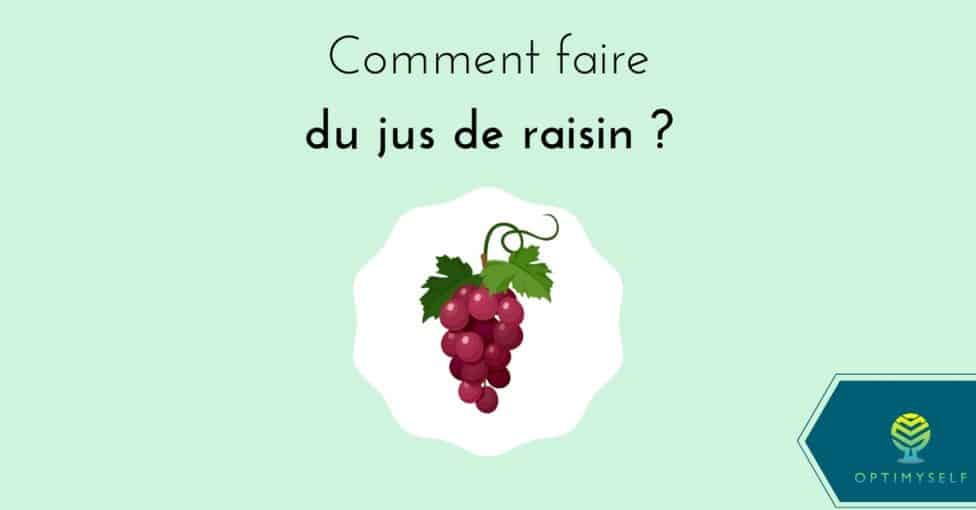 comment faire du jus de raisin ?