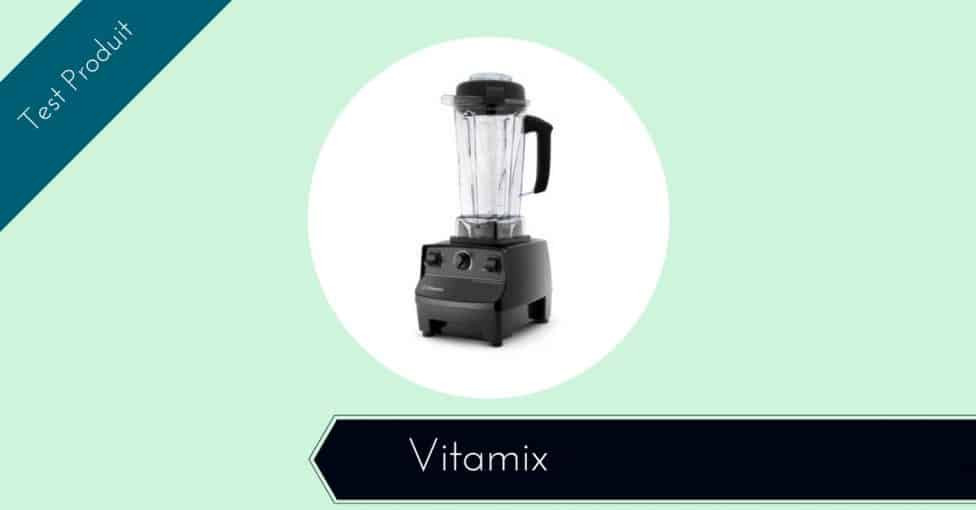 avis et test blender vitamix